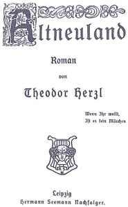 עמוד השער של המהדורה הראשונה. למטה מימין מופיע המוטו של הספר: Wenn ihr wollt, ist es kein Märchen (אם תרצו, אין זו אגדה). תצלום: מתוך ויקיפדיה